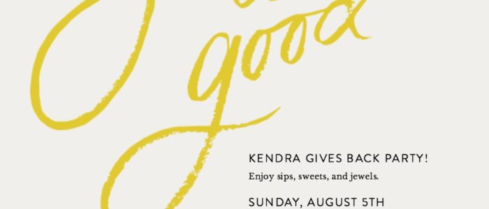 August 5- Kendra Gives Back